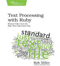 Text Processing with Ruby by Rob Miller PDF Download for Free